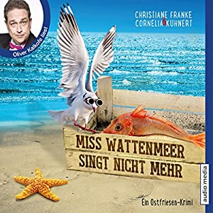 Miss Wattenmeer singt nicht mehr (Ein Ostfriesen-Krimi) Hörbuch