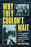 img - for Why They Couldn't Wait: A Critique of the Black-Jewish Conflict Over Community Control in Ocean-Hill Brownsville, 1967-1971 book / textbook / text book