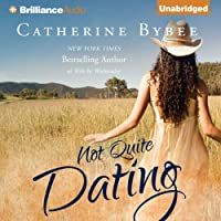 Not Quite Dating: Not Quite Series, Book 1 (       UNABRIDGED) by Catherine Bybee Narrated by Amy McFadden