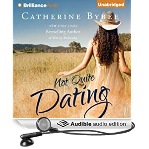 Not Quite Dating: Not Quite Series, Book 1 (Unabridged)