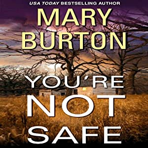 You're Not Safe | [Mary Burton]