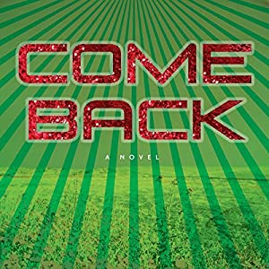 Come Back: A Novel | [Sky Gilbert]
