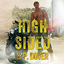 High-Sided: Armed & Dangerous Series, Book 3 Audiobook by L. P. Dover Narrated by CJ Bloom, Jeremy York