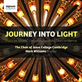 Journey Into Light: Music for Advent, Christmas, Epiphany and Candlemas