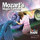 CLASSICAL KIDS - MOZARTS MAGIC FANTASY