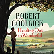 Heading Out to Wonderful | [Robert Goolrick]