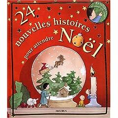 24 nouvelles histoires pour attendre Noël + en cadeau un calendrier de l'Avent