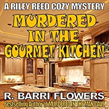 Murdered in the Gourmet Kitchen: Riley Reed Cozy Mysteries, Book 2 | Livre audio Auteur(s) : R. Barri Flowers Narrateur(s) : Kathryn Fields