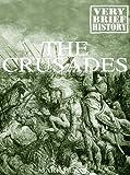 The Crusades: A Very Brief History