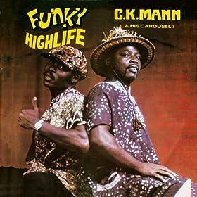 C.K. Mann & His Carousel 7 / Peter King Asafo Beesuon Medley / Ajo