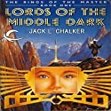 Lords of the Middle Dark: The Rings of the Master, Book 1 (       UNABRIDGED) by Jack L. Chalker Narrated by Jamie Du Pont MacKenzie