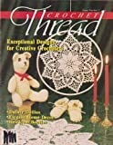 img - for Crochet Thread Magazine (Exceptional Designs For Creative Crocheters, Issue Number 1 Oct-Nov 1989) book / textbook / text book