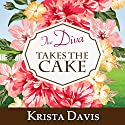 The Diva Takes the Cake: Domestic Diva, Book 2 Audiobook by Krista Davis Narrated by Hillary Huber