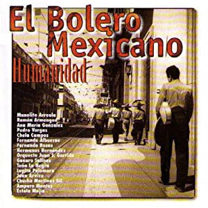 Various Artists - Bolero Mexicano Humanidad 1931-1945 - Amazon.com