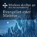 Evangeliet etter Matteus (Bibel2011 - Bibelens skrifter 40 - Det Nye Testamentet)    KABB