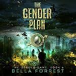 The Gender Plan: The Gender Game, Book 6 | Bella Forrest