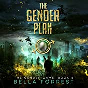 The Gender Plan: The Gender Game, Book 6 | Bella Forrest