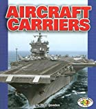 Aircraft Carriers (Pull Ahead Books)