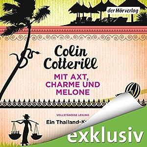 Mit Axt, Charme und Melone: Ein Thailand-Krimi (       ungekürzt) von Colin Cotterill Gesprochen von: Vera Teltz