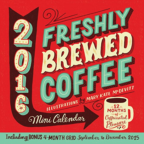 Freshly Brewed Coffee (2016 Calendar)