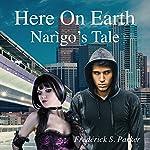 Here on Earth: Narìgo's Tale | Frédérick S. Parker