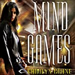 Mind Games: Disillusionists, Book 1 (       UNABRIDGED) by Carolyn Crane Narrated by Rebecca Wisocky