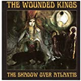Shadow Over Atlantis by Wounded Kings (2010-01-26)