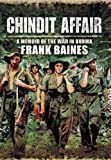 Chindit Affair: A Memoir of the War in Burma