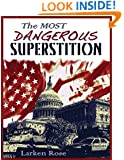 The Most Dangerous Superstition
