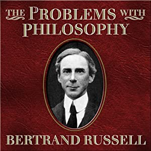 The Problems with Philosophy | [Bertrand Russell]