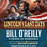 Lincoln's Last Days: The Shocking Assassination that Changed America Forever | Bill O'Reilly,Dwight Jon Zimmerman