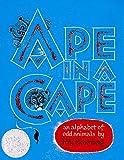 Ape in a Cape: An Alphabet of Odd Animals
