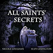 All Saints' Secrets: Saints, Volume 2 | Nicole Loughan