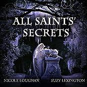 All Saints' Secrets: Saints, Volume 2 | Nicole Loughan