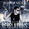 The Becoming: Revelations: The Becoming Trilogy, Book 3 (       UNABRIDGED) by Jessica Meigs Narrated by Christian Rummel