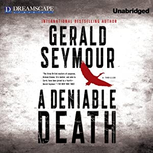 A Deniable Death | [Gerald Seymour]