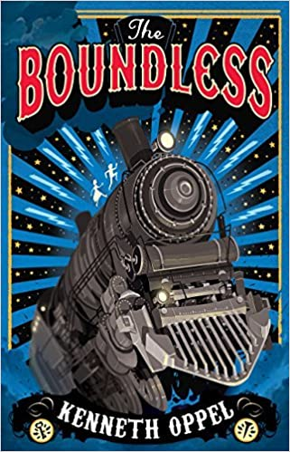The Boundless: Written by Kenneth Oppel, 2014 Edition, Publisher: David Fickling Books [Hardcover]