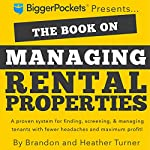 The Book on Managing Rental Properties: A Proven System for Finding, Screening, and Managing Tenants with Fewer Headaches and Maximum Profits | Brandon R. Turner,Heather C. Turner