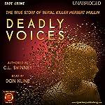 Deadly Voices: The True Story of Serial Killer Herbert Mullin   C.L. Swinney,RJ Parker