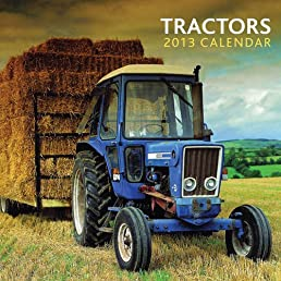 2013 Calendar: Tractors: 12-month calendar featuring wonderful photography and plenty of space to write in key events
