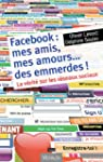 Facebook : mes amis, mes amours... de...