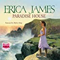 Paradise House (       UNABRIDGED) by Erica James Narrated by Shirley King