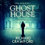 Ghost House: Soul Mate, Book 1 | Richard Crawford
