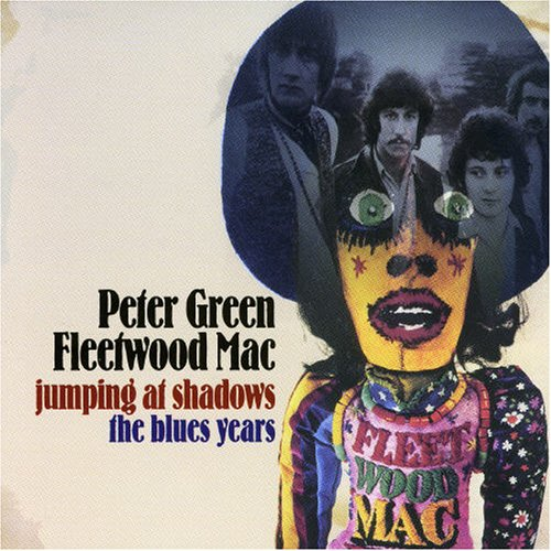 Fleetwood Mac - Jumping at Shadows: The Blues Years - Lyrics2You