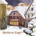 Bäckerei Engel und andere Weihnachtswunder | Erwin Grosche,Anne Steinwart,Rosemarie Fendel