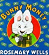 Bunny Money (A Max & Ruby picture book)