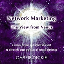 Network Marketing: The View from Venus Audiobook by Carrie Dickie Narrated by Carrie Dickie