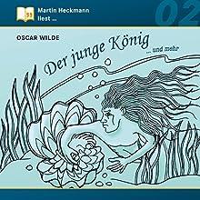 Der junge König... und mehr (Martin Heckmann liest 2) Hörbuch von Oscar Wilde Gesprochen von: Martin Heckmann