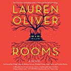 Rooms: A Novel (       UNABRIDGED) by Lauren Oliver Narrated by Orlagh Cassidy, Barbara Caruso, Elizabeth Evans, Noah Galvin, Cynthia Darlow
