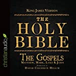 The Holy Bible in Audio - King James Version: The Gospels | King James Version